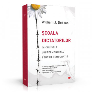 Scoala dictatorilor - William J. Dobson