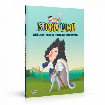 Editia nr. 33 - Absolutism și parlament (Istoria pentru copii)