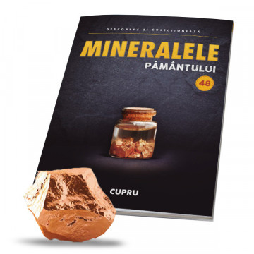 Editia nr. 48 - Cupru (Mineralele Pamantului)