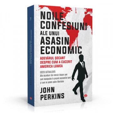 Noile confesiuni ale unui asasin economic - John Perkins