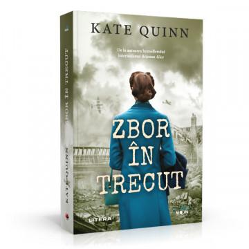 Zbor in trecut - Kate Quinn