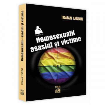 Homosexuali asasini si victime - Traian Tandin
