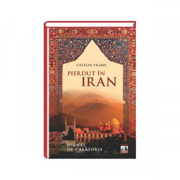 Pierdut in Iran - Catalin Vrabie
