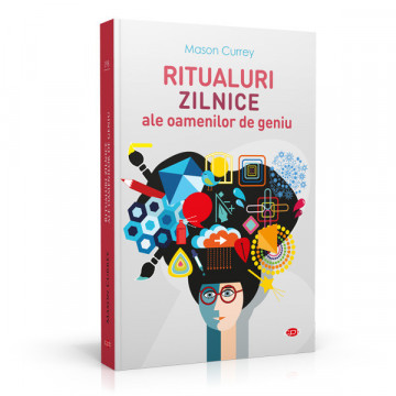 Ritualuri zilnice ale oamenilor de geniu - Mason Currey