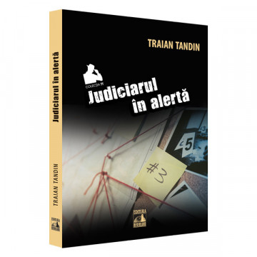 Judiciarul in alerta - Traian Tandin