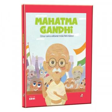 Micii mei eroi - Editia Nr. 06 - Mahatma Gandhi