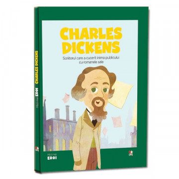 Micii mei eroi - Editia Nr. 25 - Charles Dickens
