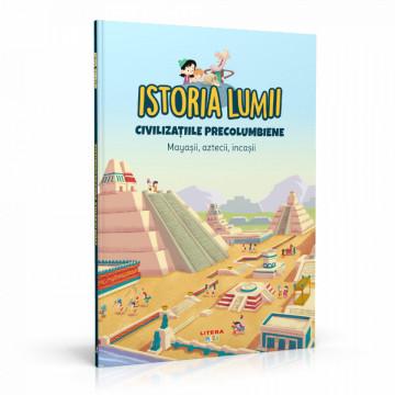 Editia nr. 26 - Civilizațiile precolumbiene (Istoria pentru copii)
