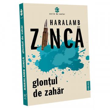 Glontul de zahar - Haralamb Zinca