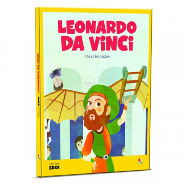 Micii mei eroi - Editia Nr. 01 - Leonardo Da Vinci