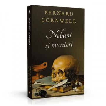 Nebuni si muritori, Bernard Cornwel