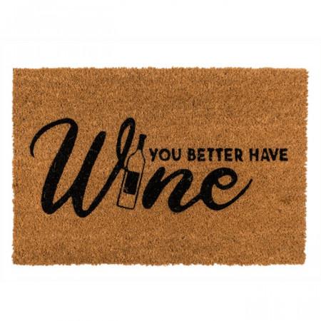 Covoras intrare cu mesaj You better have Wine