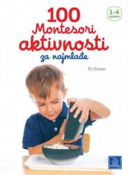 100 Montesori aktivnosti za najmlađe 1-4 godine ( 932 )