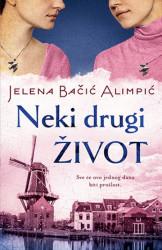 Neki drugi život - Jelena Bačić Alimpić ( 10420 )