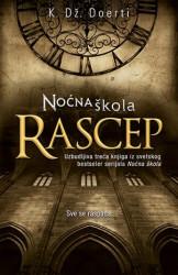 NOĆNA ŠKOLA RASCEP - K. Dž. Doerti ( 7636 )