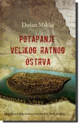 POTAPANJE VELIKOG RATNOG OSTRVA - Dušan Miklja ( 3609 )