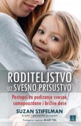 Roditeljstvo uz svesno prisustvo - Suzan Stifelman ( 987 )