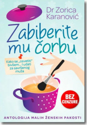 ZABIBERITE MU ČORBU - Zorica Karanović ( 5762 )