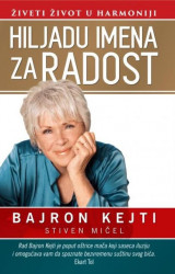 Hiljadu imena za radost - Bajron Kejti ( H0024 )