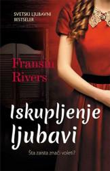 ISKUPLJENJE LJUBAVI - Fransin Rivers ( 9354 )