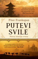 PUTEVI SVILE - Piter Frankopan ( 9707 )