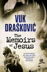 THE MEMOIRS OF JESUS - Vuk Drašković ( 7932 )