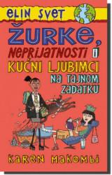 ŽURKE, NEPRIJATNOSTI I KUĆNI LJUBIMCI NA TAJNOM ZADATKU - Karen Makombi ( 3308 )