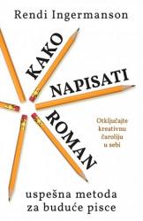 Kako napisati roman - Rendi Ingermanson ( 10279 )