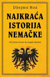 Najkraća istorija Nemačke - Džejms Hoz ( 10299 )