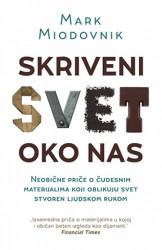 SKRIVENI SVET OKO NAS - Mark Miodovnik ( 10028 )