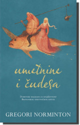 UMETNINE I ČUDESA - Gregori Norminton ( 2972 )