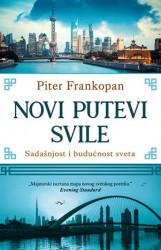 NOVI PUTEVI SVILE - Piter Frankopan ( 9895 )