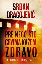 PRE NEGO ŠTO CRVIMA KAŽEM ZDRAVO - Srđan Dragojević ( 7803 )