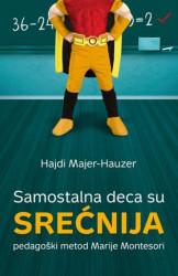 SAMOSTALNA DECA SU SREĆNIJA - Hajdi Majer-Hauzer ( 6407 )