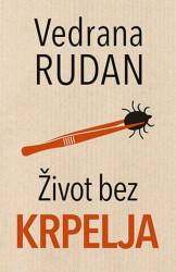 ŽIVOT BEZ KRPELJA - Vedrana Rudan ( 9685 )