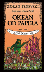 Okean od papira 3. deo - Ključ katedrale - Zoran Penevski ( 10428 )