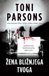 Žena bližnjega tvoga - Toni Parsons ( 10861 )