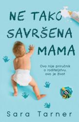 NE TAKO SAVRŠENA MAMA - Sara Tarner ( 9288 )