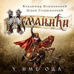NEMANJIĆI - U ime oca - Vladimir Kecmanović, Dejan Stojiljković ( 8257 )