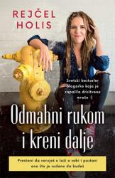 ODMAHNI RUKOM I KRENI DALJE - Rejčel Holis ( 9905 )