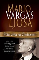 Pola veka sa Borhesom - Mario Vargas Ljosa ( 10864 )