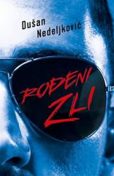 ROĐENI ZLI - Dušan Nedeljkovič ( 7576 )