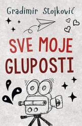 SVE MOJE GLUPOSTI - Gradimir Stojković ( 9110 )
