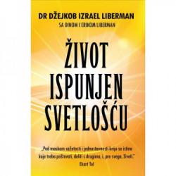 Život ispunjen svetlošću - Dr Džejkob Izrael Liberman ( H0052 )