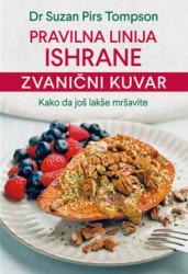 Pravilna linija ishrane - zvanični kuvar - Dr. Suzan Pirs Tompson ( 10738 )