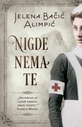 NIGDE NEMA TE - Jelena Bačić Alimpić ( 8835 )