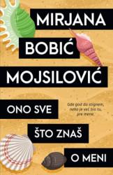 Ono sve što znaš o meni - Mirjana Bobić Mojsilović ( 10313 )