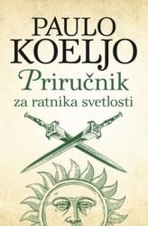 PRIRUČNIK ZA RATNIKA SVETLOSTI - Paulo Koeljo ( 7258 )