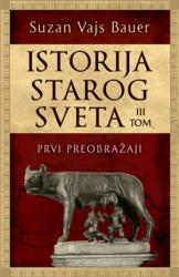 ISTORIJA STAROG SVETA - III tom: Prvi preobražaji - Suzan Vajs Bauer ( 9299 )