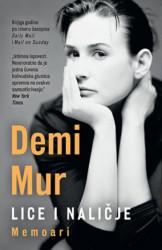 Lice i naličje: memoari - Demi Mur ( 10788 )